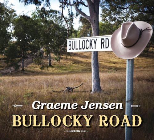 Bullocky Road - new album by Graeme Jensen Country Rock Music Entertainer - .